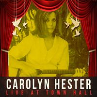 Carolyn Hester - Live at Town Hall