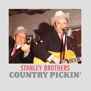Stanley Brothers - Country Pickin'