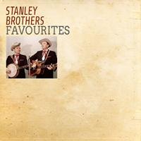 Stanley Brothers - Favourites