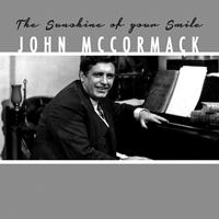 John McCormack - The Sunshine of Your Smile