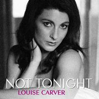 Louise Carver - Not Tonight