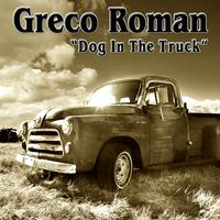 Greco Roman - Dog in the Truck
