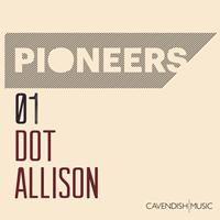 Dot Allison - Pioneers: Dot Allison