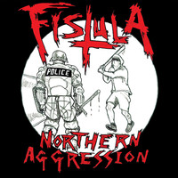 Fistula - Northern Aggression EP (Explicit)
