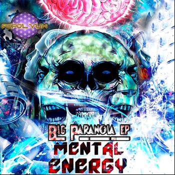Mental Energy - Big Paranoia
