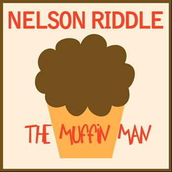 Nelson Riddle - The Muffin Man