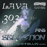 Lava 303 - Fine Selection -Dance-