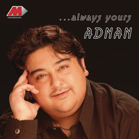 ADNAN SAMI - Always Yours Adnan
