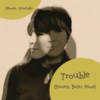 Hannah Schneider - Trouble (Kenneth Bager Remix)