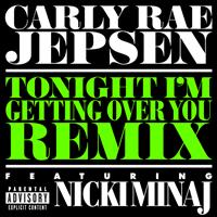 Carly Rae Jepsen - Tonight I'm Getting Over You (Remix [Explicit])