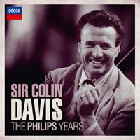Sir Colin Davis - Sir Colin Davis - The Philips Years