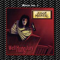Judge Mental - Metal Vol. 5: Judge Mental-Well Hung Jury