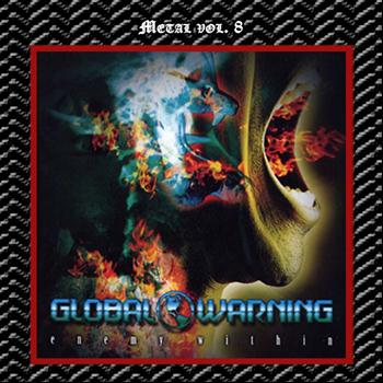 Global Warning - Metal Vol. 08: Global Warning-Enemy Within