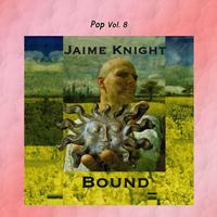 Jamie Knight - Pop Vol. 08: Jamie Knight-Bound