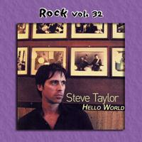 STEVE TAYLOR - Rock Vol. 32: Steve Taylor-Hello World
