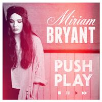 Miriam Bryant - Push Play