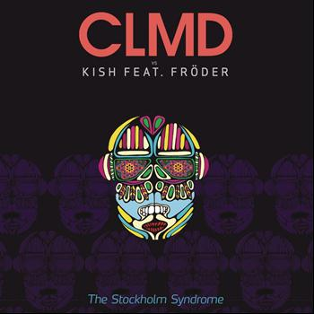 CLMD vs. KISH Feat. Fröder - The Stockholm Syndrome