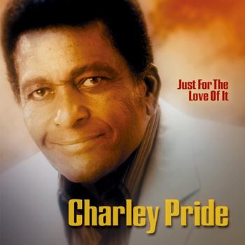 Charley Pride - Just For The Love Of It