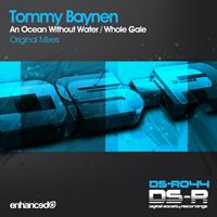 Tommy Baynen - An Ocean Without Water / Whole Gale