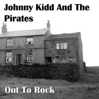 Johnny Kidd And The Pirates - Out To Rock