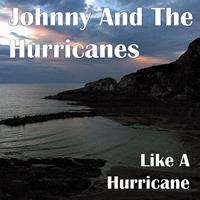Johnny And The Hurricanes - Like A Hurricane