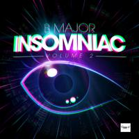 B Major - Insomniac 2