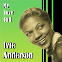 Ivie Anderson - My Love Call
