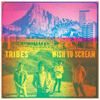 Tribes - Wish To Scream (Deluxe Edition)