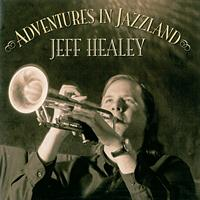 Jeff Healey - Adventures In Jazzland