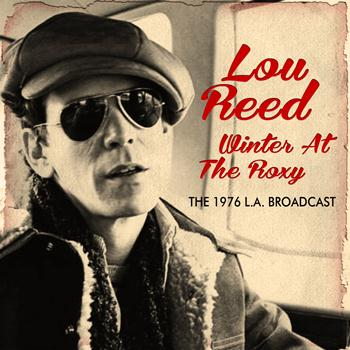 Lou Reed - Winter at the Roxy (Live)