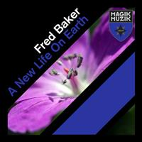 Fred Baker - A New Life On Earth
