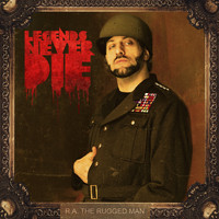 R.A. The Rugged Man - Legends Never Die (Explicit)