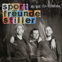 Sportfreunde Stiller - New York, Rio, Rosenheim (Deluxe Version)