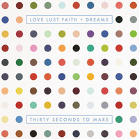 Thirty Seconds To Mars - LOVE LUST FAITH + DREAMS (Explicit Version)