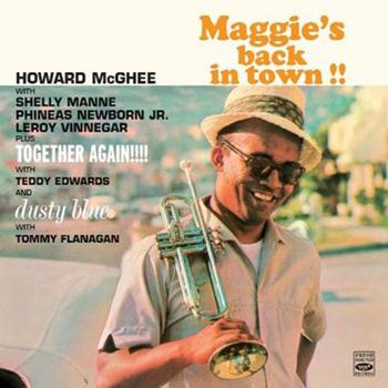 Howard McGhee - Maggie's Back in Town!! / Together Again!!!! / Dusty Blue