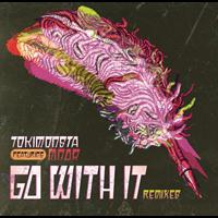 TOKiMONSTA feat. MNDR - Go With It (Remixes)