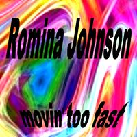 Romina Johnson - Movin Too Fast