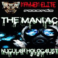 The Maniac - Nucular Holocaust