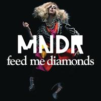 MNDR - Feed Me Diamonds (Remixes Part 2)