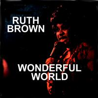 Ruth Brown - Wonderful World