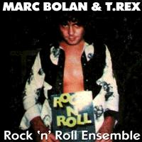 Marc Bolan & T.Rex - Rock 'N' Roll Ensemble (Explicit)
