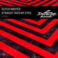 Dutch Master - Straight Into My Eyes