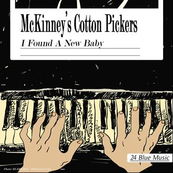 McKinney's Cotton Pickers - I Found a New Baby