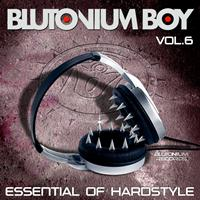 Blutonium Boy - Essential of Hardstyle, Vol. 6