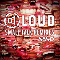 Loud - Small Talk (Remixes)