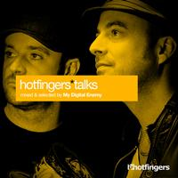 My Digital Enemy - Hotfingers Talks (Selected & Mixed by My Digital Enemy)