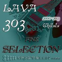 Lava 303 - Fine Selection -Chill-