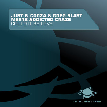 Justin Corza & Greg Blast Meets Addicted Craze - Could It Be Love