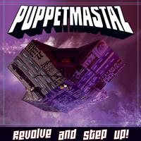 Puppetmastaz - Revolve and Step Up! (Explicit)