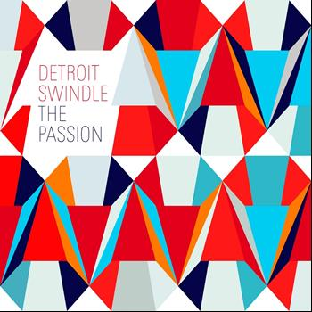 Detroit Swindle - The Passion